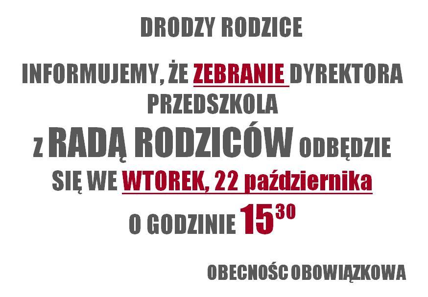 informacja dot. zebrania dyrektora przedszkola zRadą Rodziców wdniu 22 października br.ogodzinie 15:30